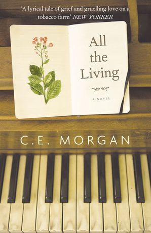 All the Living Paperback  by C. E. Morgan