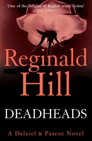 Deadheads Paperback  by Reginald Hill