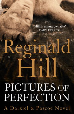 Pictures of Perfection Paperback  by Reginald Hill
