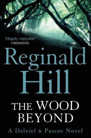 The Wood Beyond Paperback  by Reginald Hill