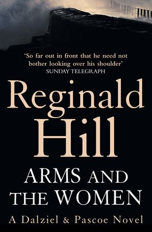 Arms and the Women Paperback  by Reginald Hill