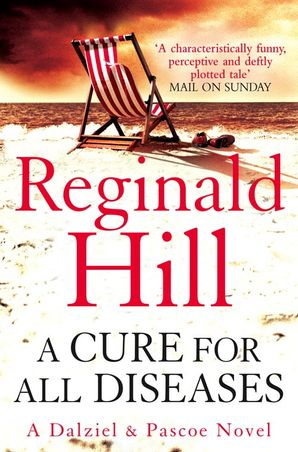 A Cure for All Diseases Paperback  by Reginald Hill