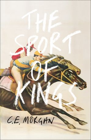 The Sport of Kings Hardcover  by C. E. Morgan