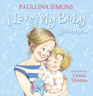 I Love My Baby Because… Paperback  by Paullina Simons