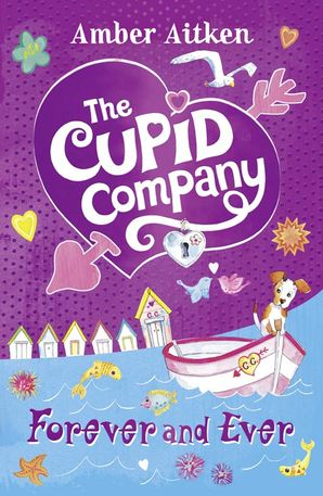 Forever and Ever (The Cupid Company, Book 3)