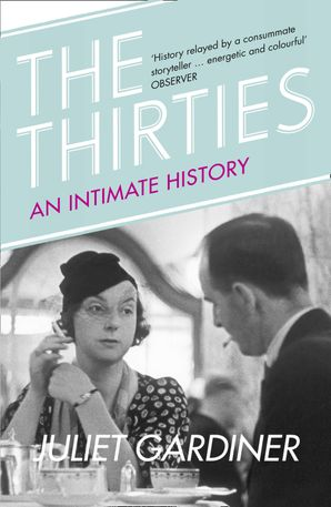 The Thirties: An Intimate History of Britain