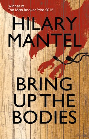 Bring Up the Bodies Hardcover  by