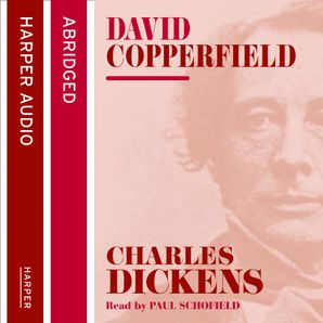 David Copperfield Download Audio Abridged edition by Charles Dickens
