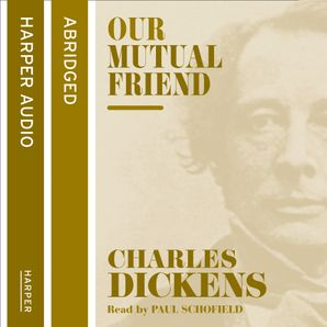 Our Mutual Friend Download Audio Abridged edition by Charles Dickens