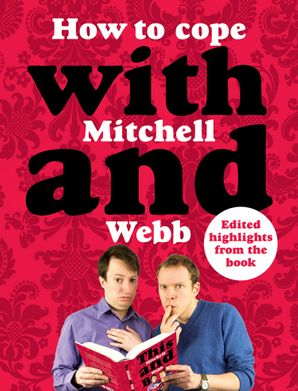 How to Cope with Mitchell and Webb  Abridged edition by