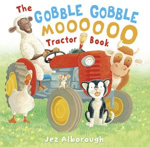 The Gobble Gobble Moooooo Tractor Book Paperback  by Jez Alborough