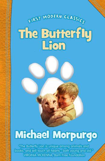 The Butterfly Lion (First Modern Classics) - Michael Morpurgo