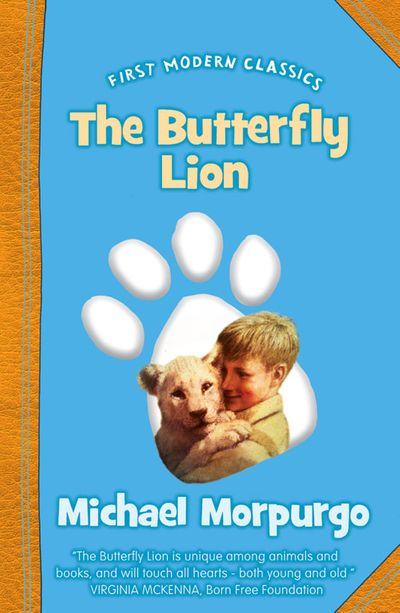 The Butterfly Lion (First Modern Classics) - Michael Morpurgo