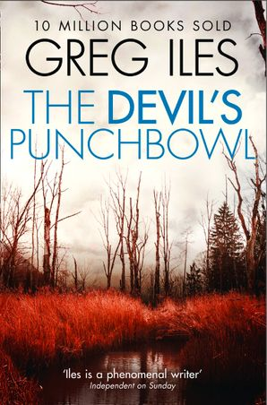 The Devil's Punchbowl (Penn Cage, Book 3) eBook  by Greg Iles