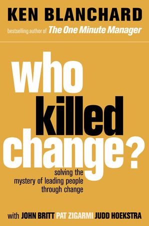 Who Killed Change? Paperback  by Kenneth Blanchard