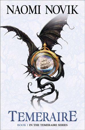 Temeraire (The Temeraire Series, Book 1) eBook  by Naomi Novik
