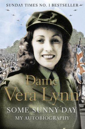 Some Sunny Day Paperback  by Dame Vera Lynn