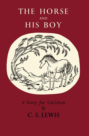 The Horse and His Boy Hardcover Celebration of the original edition by