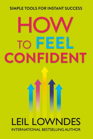 How to Feel Confident Paperback  by Leil Lowndes