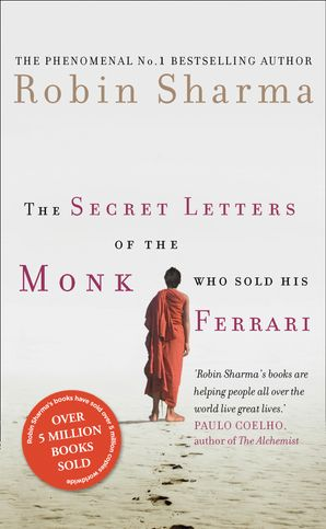 The Secret Letters of the Monk Who Sold His Ferrari Paperback  by Robin Sharma