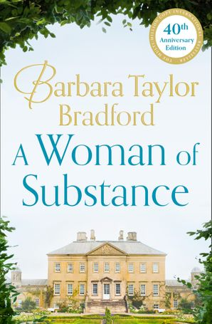 A Woman of Substance Paperback 40th Anniversary edition by Barbara Taylor Bradford