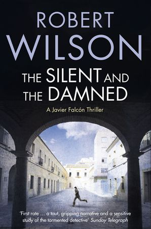 The Silent and the Damned Paperback  by Robert Wilson