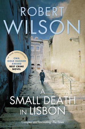 A Small Death in Lisbon Paperback 10th Anniversary edition by Robert Wilson