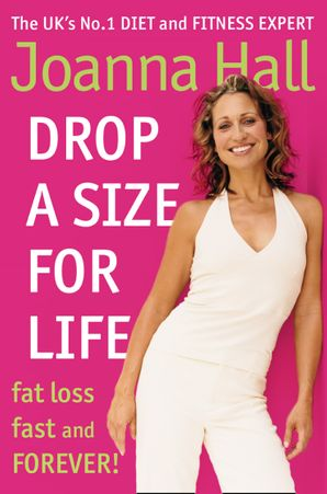 Drop a Size for Life Paperback  by Joanna Hall