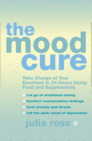 The Mood Cure Paperback  by