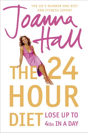 The 24 Hour Diet Paperback  by Joanna Hall
