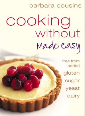 Cooking Without Made Easy Paperback  by Barbara Cousins