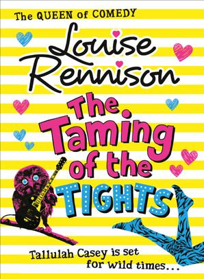The Taming Of The Tights (The Misadventures of Tallulah Casey, Book 3) Paperback  by Louise Rennison
