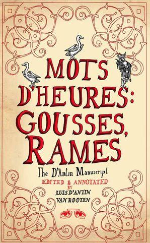 Mots d'Heures: Gousses, Rames: The d'Antin Manuscript Hardcover  by Luis D'Antin van Rooten