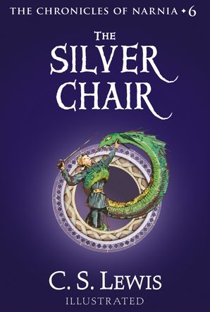 The Silver Chair (The Chronicles of Narnia, Book 6) eBook  by Clive Staples Lewis