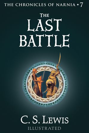 The Last Battle (The Chronicles of Narnia, Book 7) eBook  by Clive Staples Lewis