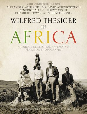 Wilfred Thesiger in Africa Hardcover  by Alexander Maitland