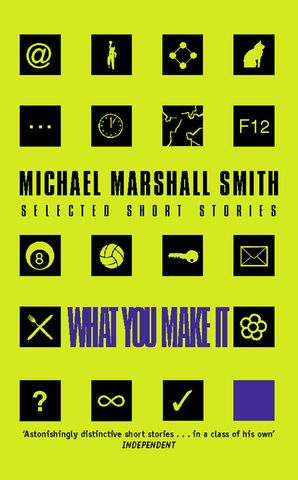 What You Make It: Selected Short Stories eBook  by
