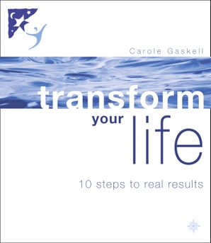 Transform Your Life Paperback  by Carole Gaskell