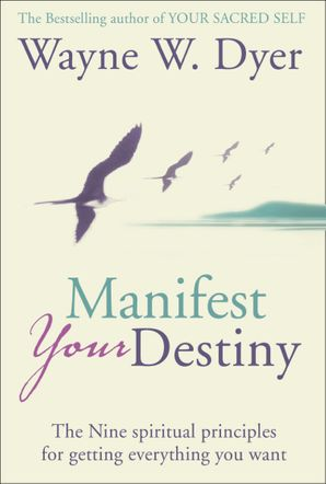Manifest Your Destiny Paperback New edition by Dr. Wayne W. Dyer