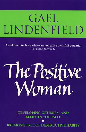 The Positive Woman Paperback  by Gael Lindenfield
