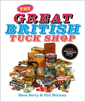 The Great British Tuck Shop eBook  by Steve Berry