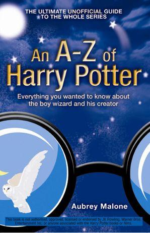 An A–Z of Harry Potter eBook  by Aubrey Malone
