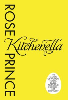 Kitchenella: The secrets of women: heroic, simple, nurturing cookery – for everyone