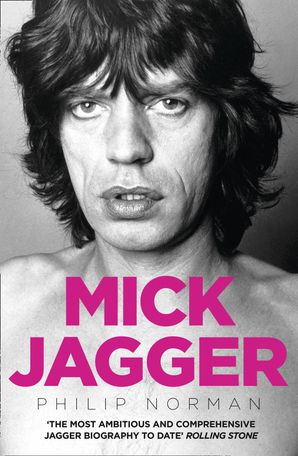 Mick Jagger Paperback  by Philip Norman