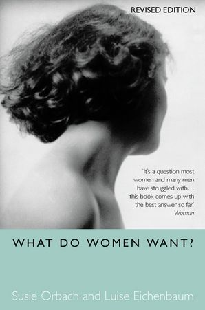 What Do Women Want? Paperback Revised edition by Luise Eichenbaum