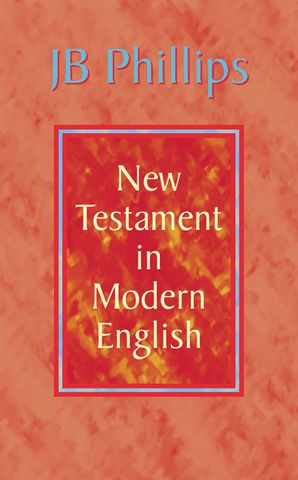 J. B. Phillips New Testament in Modern English Paperback  by