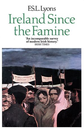 Ireland Since the Famine Paperback  by F. S. L. Lyons