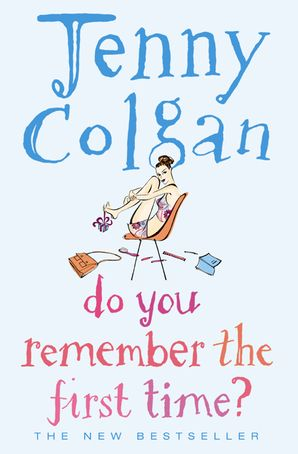 Do You Remember the First Time? Paperback  by Jenny Colgan