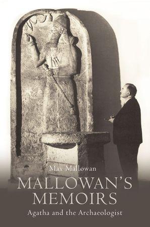 Mallowan's Memoirs Paperback  by Max Mallowan