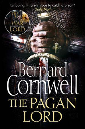 The Pagan Lord (The Last Kingdom Series, Book 7) eBook  by Bernard Cornwell